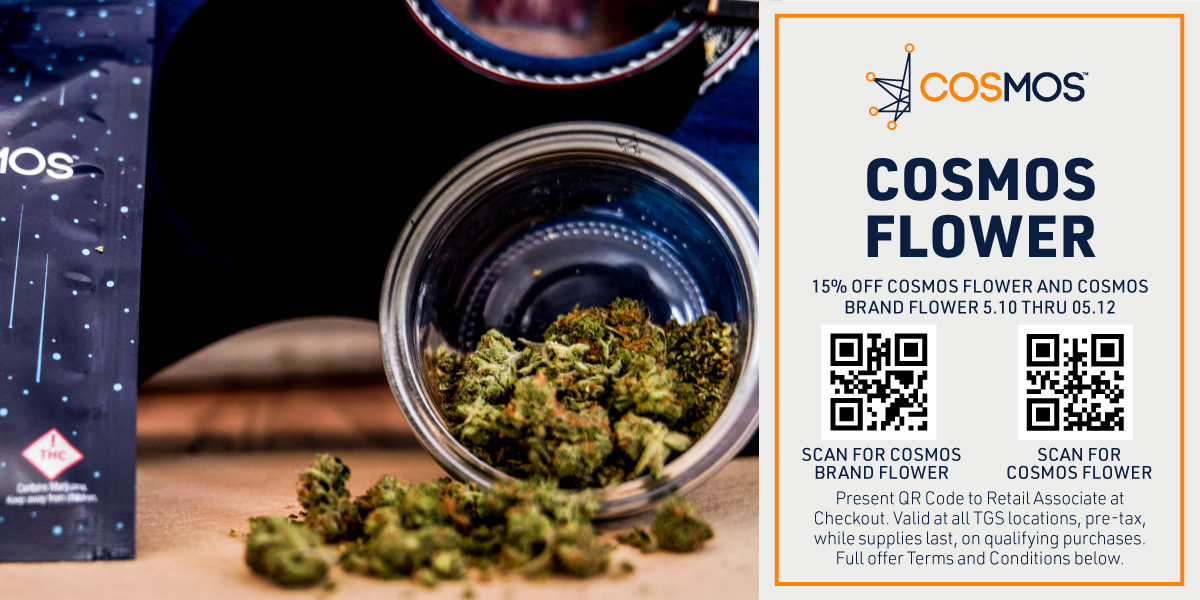 Web Banner: Get 15% off any Cosmos or Cosmos Brand Flower with this QR code at checkout, pre-tax valid 5/10 thru 5/12