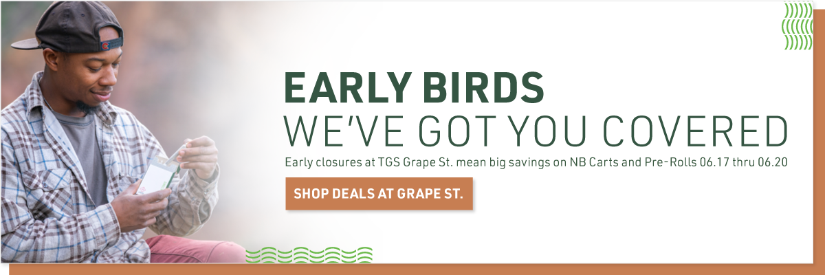 Early Birds: We have you covered. Save big during Grape St. construction 06/17 thru 06/20.