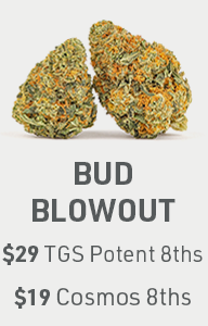 $29 Potent 8ths or $19 Cosmos 8ths
